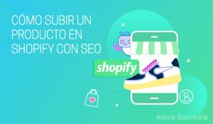Cómo subir un producto en Shopify con SEO